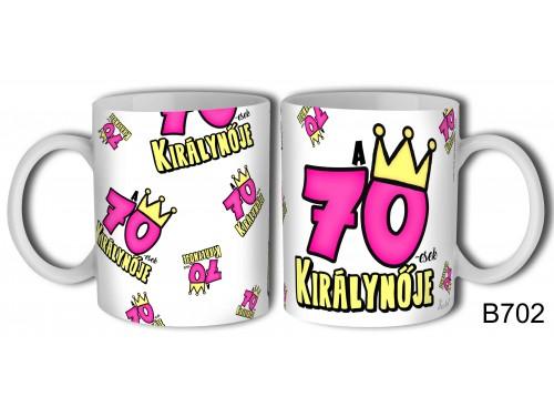 (B704) Bögre 3 dl - 70-esek királynője - Születésnapi ajándékok - Ajándék ötletek