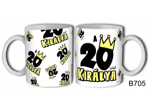 (B705) Bögre 3 dl - 20-asok királya - Születésnapi ajándékok - Ajándék ötletek
