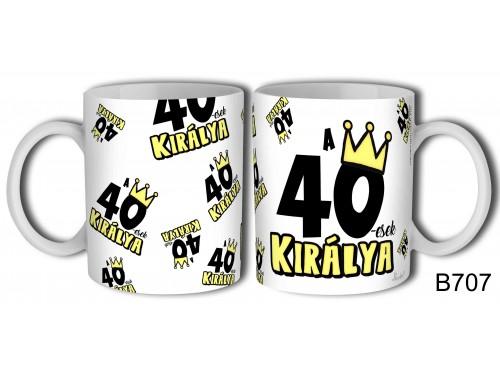 (B707) Bögre 3 dl - 40-esek királya - Születésnapi ajándékok - Ajándék ötletek