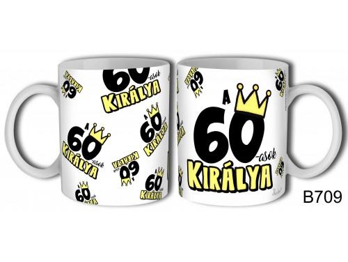 (B709) Bögre 3 dl - 60-asok királya - Születésnapi ajándékok - Ajándék ötletek