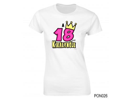 (PON026) Női póló - 18-asok királynője - Születésnapi ajándékok - Születésnapi póló