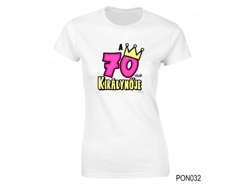 (PON032) Női póló - 70-esek királynője - Születésnapi ajándékok - Születésnapi póló