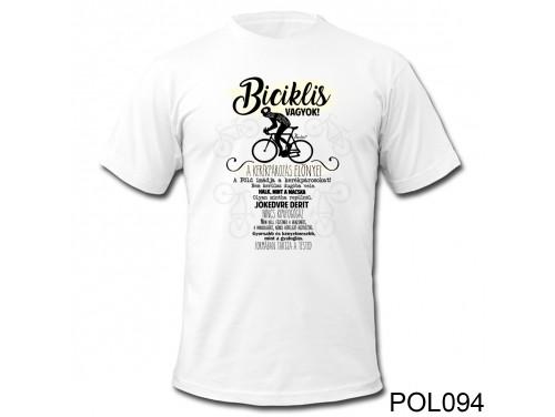 (POL094) Vicces Póló - Biciklis vagyok - Biciklis ajándékok
