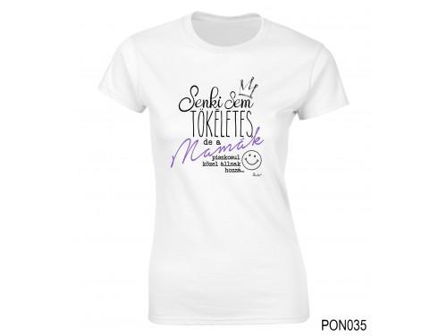 (PON035) Női póló - Senki sem tökéletes Mama - Ajándék Nagymamáknak