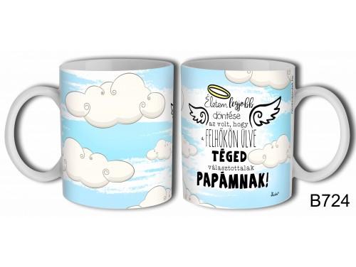 (B724) Bögre 3 dl - Felhőkön ülve Papámnak - Ajándék Nagypapáknak