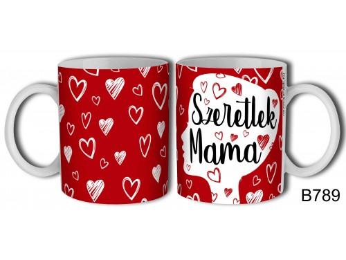 (B789) Bögre 3 dl - Szeretlek Mama – Nagymamának ajándék
