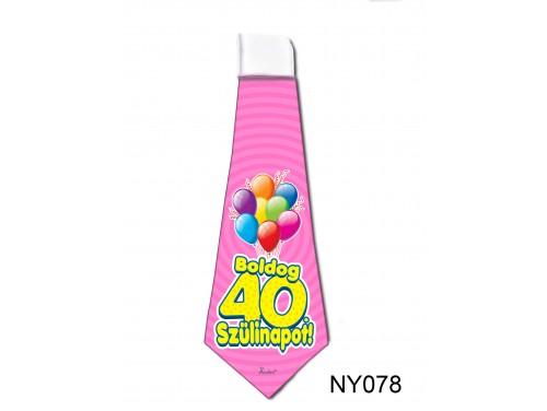 (NY078) Nyakkendő 37x13 cm - Boldog 40. Szülinapot – Szülinapi ajándék ötletek