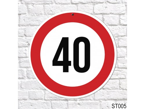 (ST005) 40-es sebességkorlátozó tábla 40 cm – 40. Szülinapi ajándék ötletek