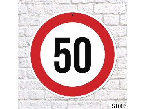 (ST006) 50-es sebességkorlátozó tábla 40 cm – 50. Szülinapi ajándék ötletek