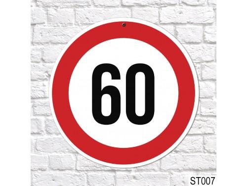 (ST007) 60-as sebességkorlátozó tábla 40 cm – 60. Szülinapi ajándék ötletek