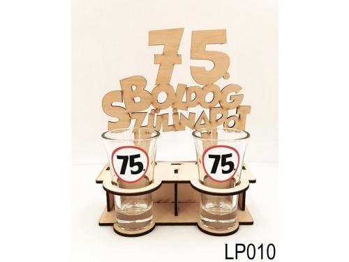 (LP010) Fa pálinkás pohár tartó - 75. Boldog Szülinapot – 75. Szülinapi Ajándékok