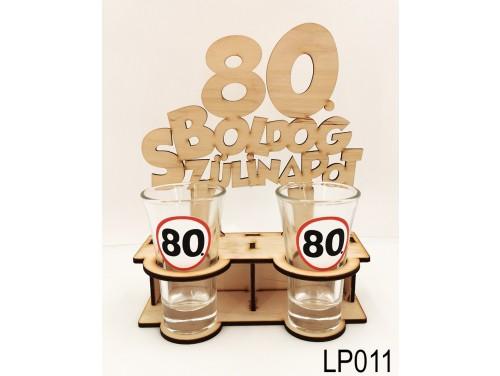 (LP011) Fa pálinkás pohár tartó - 80. Boldog Szülinapot – 80. Szülinapi Ajándékok