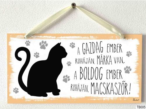 (TB005) Kicsi Dekor Tábla - A gazdag ember ruháján macskaszőr - Cicás ajándék