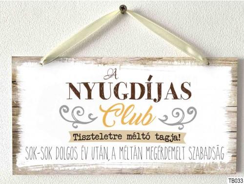 (TB033) Kicsi Dekor Tábla - Nyugdíjas club tiszteletre - Nyugdíjas ajándék
