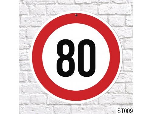 (ST009) 80-es sebességkorlátozó tábla 40 cm – 80. Szülinapi ajándék ötletek