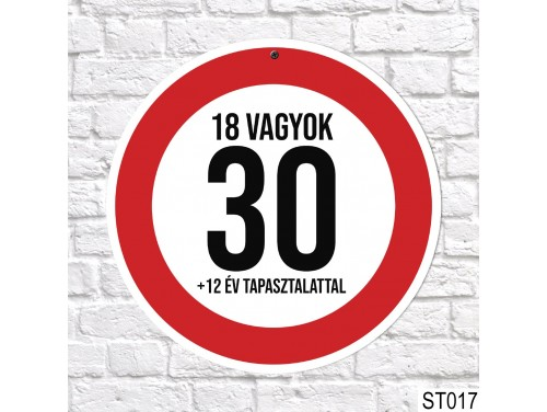 (ST017) 30, 18 vagyok sebességkorlátozó tábla 40 cm – 30. Szülinapi ajándék ötletek