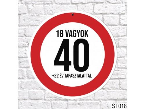 (ST018) 40, 18 vagyok sebességkorlátozó tábla 40 cm – 40. Szülinapi ajándék ötletek