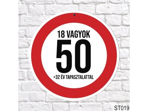(ST019) 50, 18 vagyok sebességkorlátozó tábla 40 cm – 50. Szülinapi ajándék ötletek