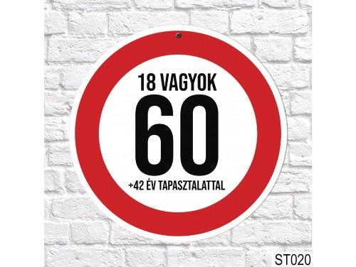 (ST020) 60, 18 vagyok sebességkorlátozó tábla 40 cm – 60. Szülinapi ajándék ötletek