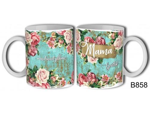 (B858) Bögre 3 dl - Mama – Mamáknak ajándék
