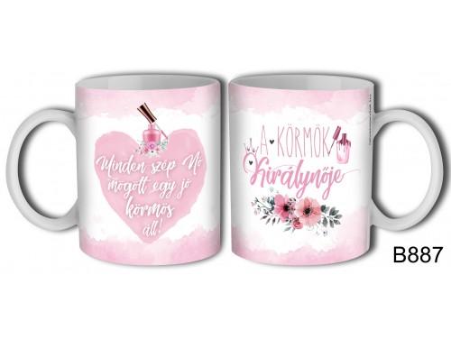 (B887) Bögre 3 dl - A körmök királynője – Kávés Bögre - Ajándék Ötletek Nőknek
