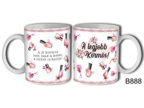 (B888) Bögre 3 dl - A legjobb körmös – Kávés Bögre - Ajándék Ötletek Nőknek