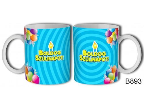 (B893) Bögre 3 dl - Boldog Szülinapot - Születésnapi ajándék