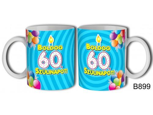 (B899) Bögre 3 dl - Boldog 60 Szülinapot – Születésnapi ajándék