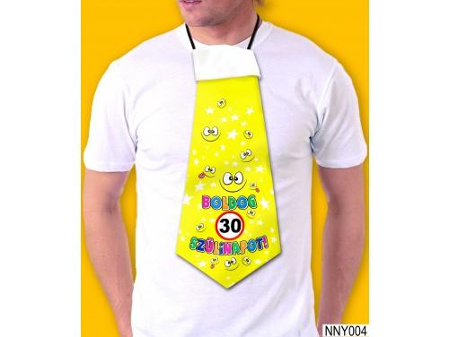 (NNY004) Óriás Nyakkendő – 30. Szülinapi nyakkendő – Vicces nyakkendő