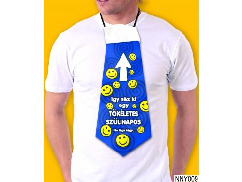 (NNY009) Óriás Nyakkendő – Így néz ki egy szülinapos – Vicces Szülinapi Nyakkendő