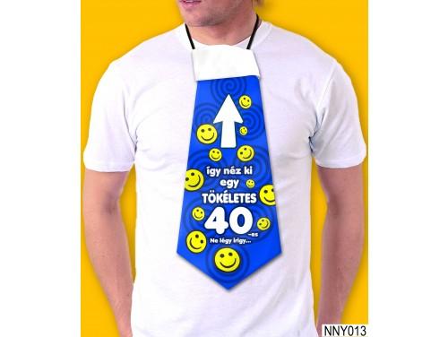 (NNY013) Óriás Nyakkendő – Így néz ki egy 40-as szülinapos – Vicces Szülinapi Nyakkendő