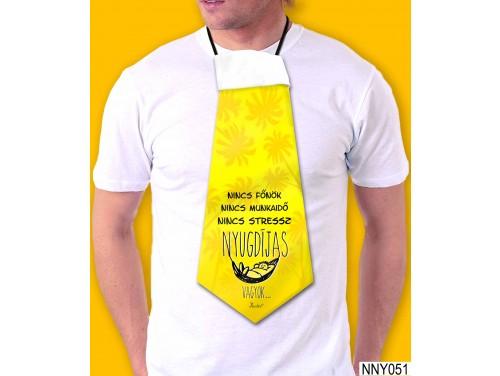 (NNY051) Óriás Nyakkendő – Nyugdíjas vagyok... nincs főnök – Nyugdíjas búcsúztatóra ajándék