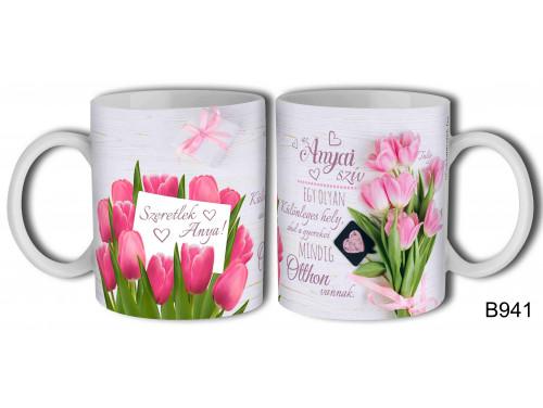 (B941) Bögre - Tulipános  Anyai szív - Anyák Napi Ajándék