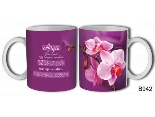 (B942) Bögre - Orchidea Anya - Anyák Napi Ajándék