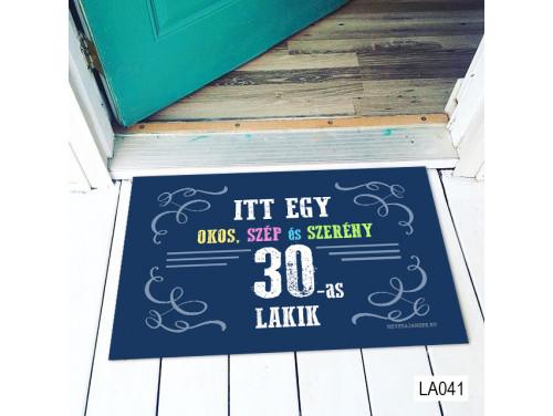 (LA041) Lábtörlő - Itt egy okos 30-as Lábtörlő -  30. Szülinapi  Ajándék