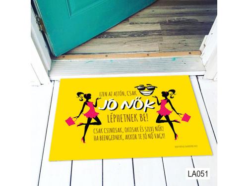 (LA051) Lábtörlő - Csak Jó Nők Léphetnek Be - Vicces Ajándék Férfiaknak