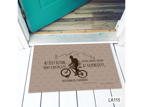(LA115) Lábtörlő - Az élet olyan, mint a biciklizés - Vicces Lábtörlő, Biciklis Ajándék